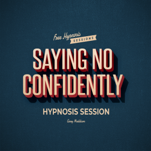 Saying No Confidently Hypnosis Session